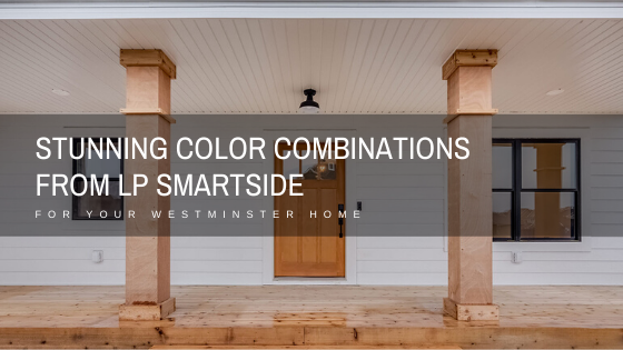 color combinations lp smartside westminster